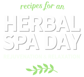 [ Herbal Spa Day: Recipes for an Rejuvenation and Relaxation ] ~ from Monterey Bay Spice Co
