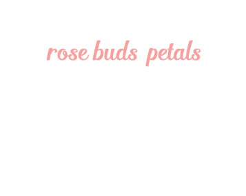 [ rose buds and petals ] ~ from Monterey Bay Spice Co