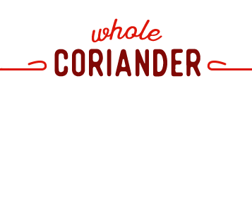 [ Coriander ] ~ from Monterey Bay Spice Co