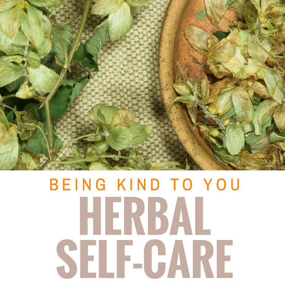 HERBAL SELF-CARE - be kind to yourself