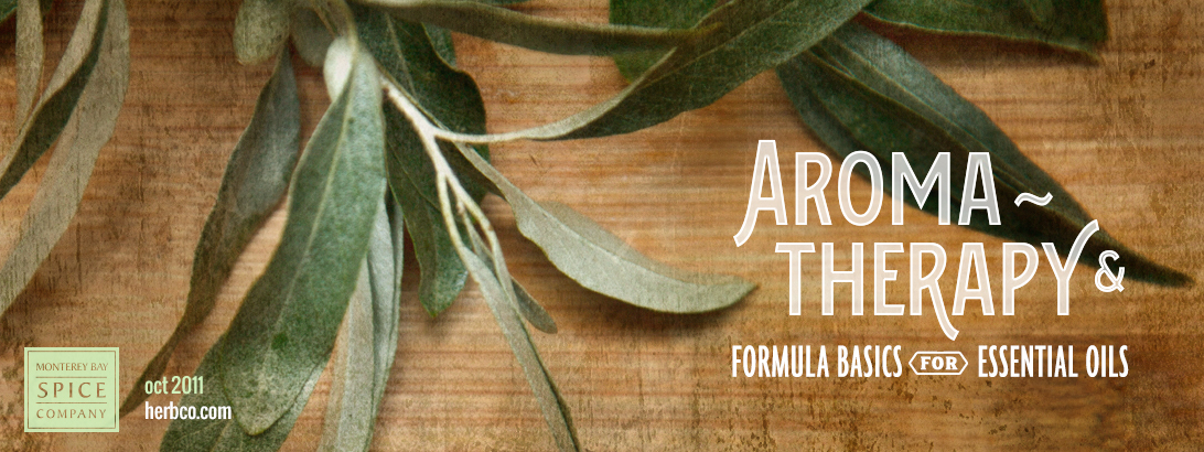 [ Aromatherapy and Formula Basics for Essential Oils ] ~ from Monterey Bay Spice Company