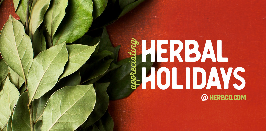 [ Appreciating Herbal Holidays ~ Herbal Ties that Bind ] ~ from HerbCo Company