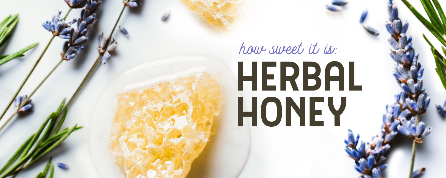 [ MAKING HERBAL HONEYS ] ~ from HerbCo