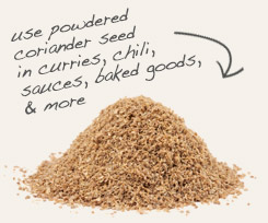 [ tip: Combine powdered fenugreek seed with coriander seed powder in curry seasoning mixes. ~ from Monterey Bay Spice Company ]