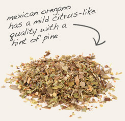 [ mexican oregano tip: Pair with Mexican oregano in tomato-based sauces, soups, stews and casseroles. ~ from Monterey Bay Spice Company ]