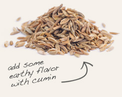 [ cumin seed tip: Pair dill weed with lightly toasted cumin seed in Indian bean and vegetable dishes. ~ from Monterey Bay Spice Company ]