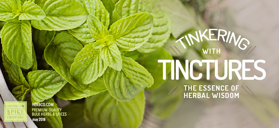 [ Tinkering with Tinctures ] ~ from Monterey Bay Spice Company