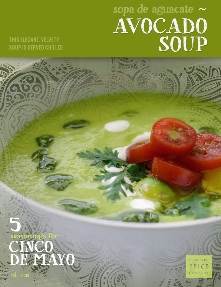 [ Recipe: Sopa de Aguacate | Avocado Soup ] ~ from Monterey Bay Spice Co