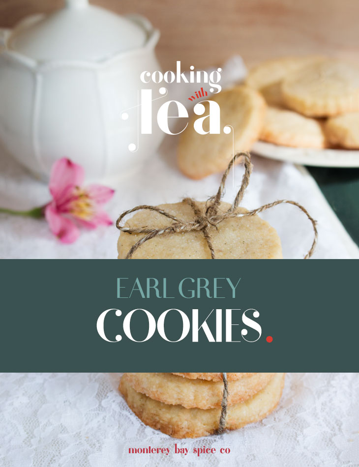 [ Recipe: Earl Grey Cookies ] ~ from Monterey Bay Spice Co