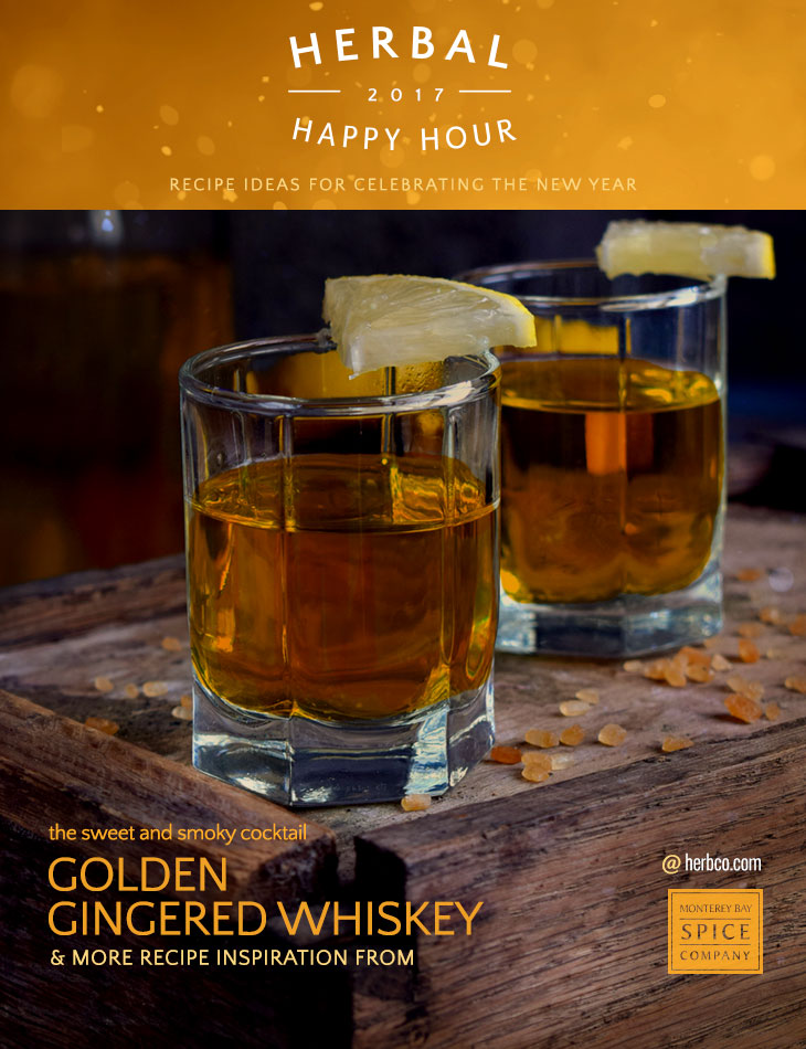 [ Recipe: Golden Gingered Whiskey ] ~ from Monterey Bay Spice Co