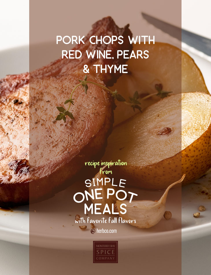 [ Recipe: Pork Chops with Red Wine, Pears & Thyme ] ~ from Monterey Bay Spice Co