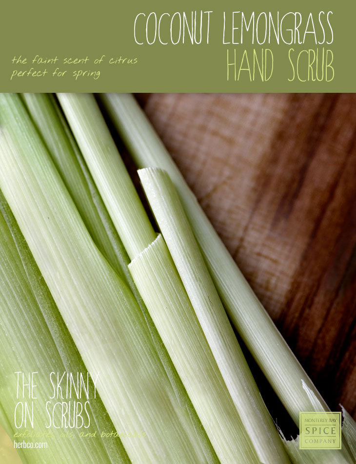 [ Spa Recipe: Coconut Lemongrass Hand Scrub ] ~ from Monterey Bay Spice Co