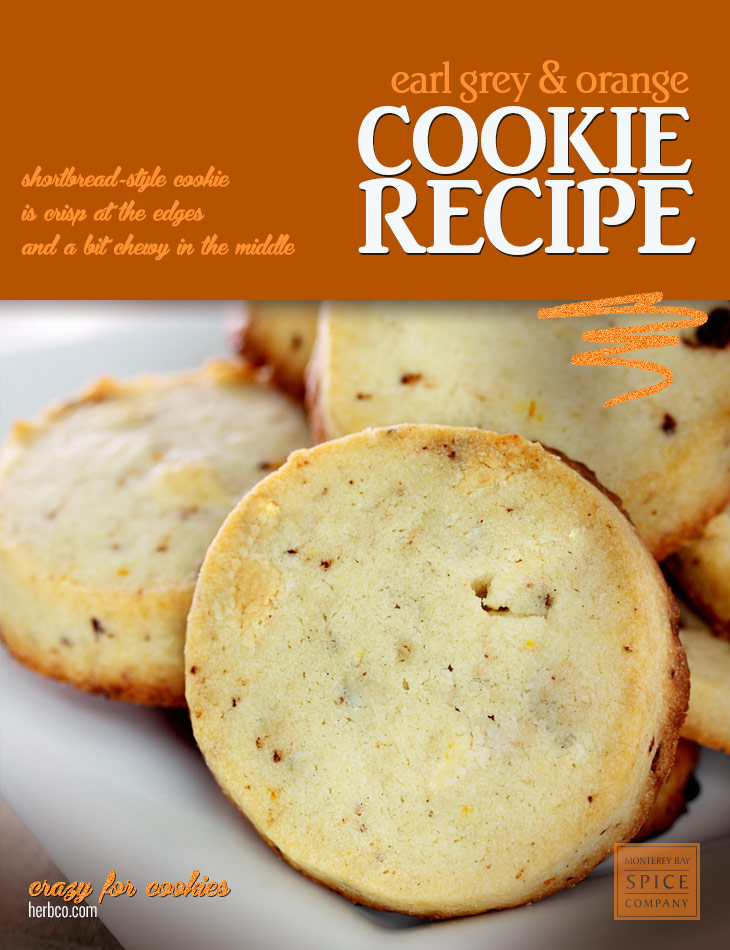 [ Recipe: Earl Grey and Orange Cookies ] ~ from Monterey Bay Spice Co