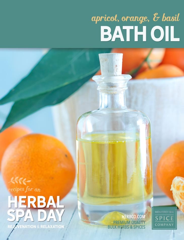 [ Recipe: DIY apricot, orange and basil bath oil ] ~ from Monterey Bay Spice Co