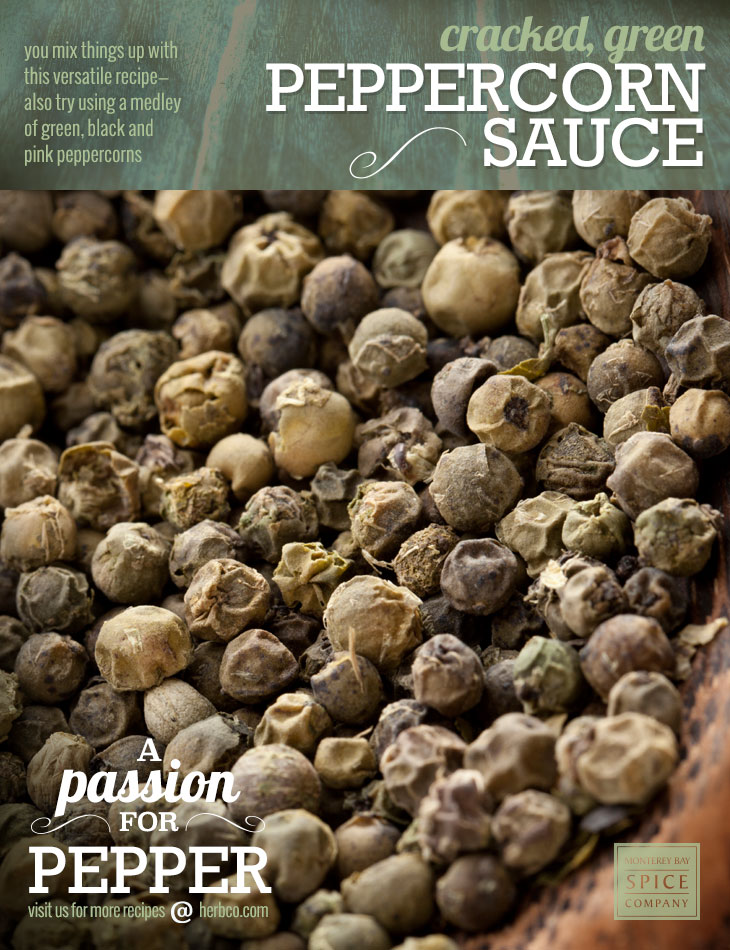 [ Recipe: Cracked, Green Peppercorn Sauce ] ~ from Monterey Bay Spice Co