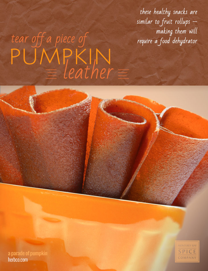 [ Recipe: Pumpkin Leather ] ~ from Monterey Bay Spice Co