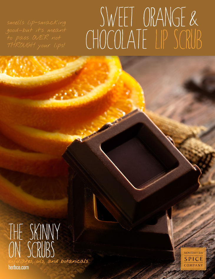 [ Spa Recipe: Sweet Orange & Chocolate Lip Scrub ] ~ from Monterey Bay Spice Co