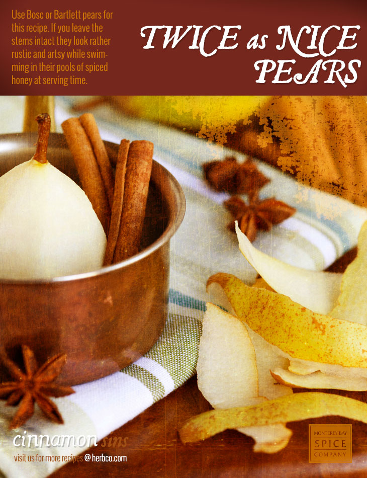 [ Recipe: Twice as Nice Pears ] ~ from Monterey Bay Spice Co