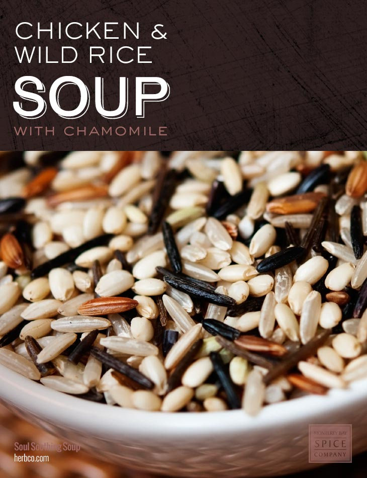 [ Recipe: Chicken & Wild Rice Soup with Chamomile ] ~ from Monterey Bay Spice Co