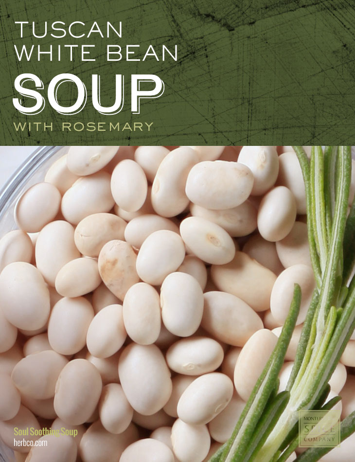 [ Recipe: Tuscan White Bean Soup with Rosemary ] ~ from Monterey Bay Spice Co