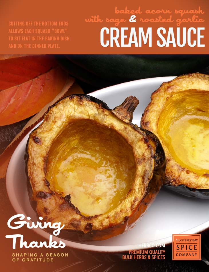 [ Recipe: Baked Acorn Squash with Sage Roasted Garlic Cream Sauce ] ~ from Monterey Bay Spice Co