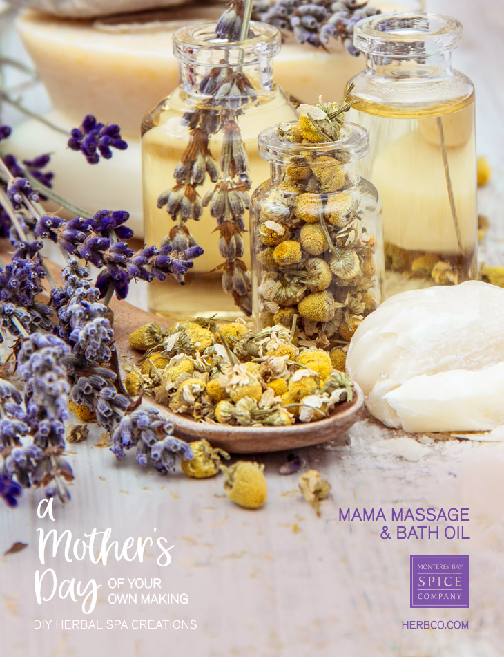 [ Recipe: DIY SPA - Mama Massage & Bath Oil ] ~ from Monterey Bay Spice Co