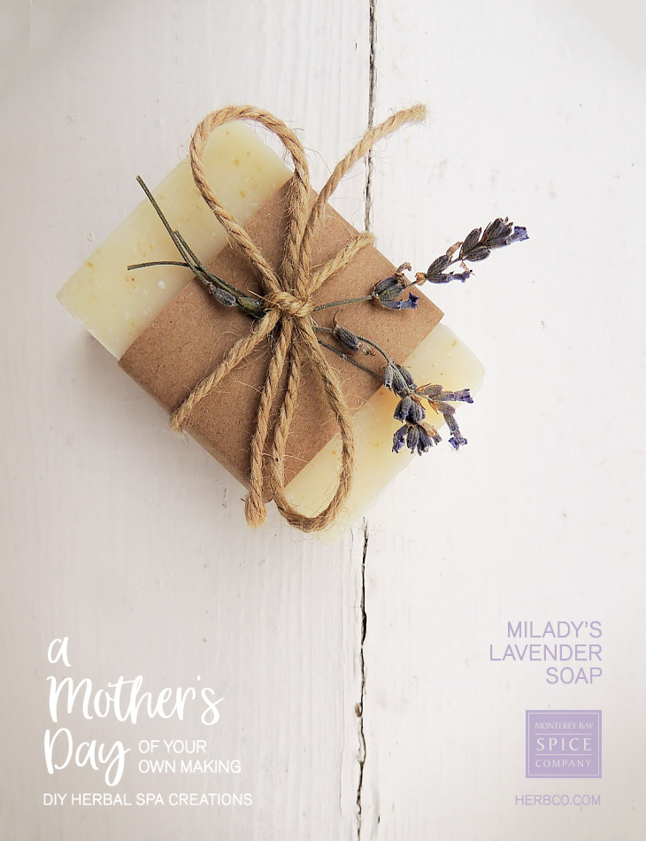 [ Recipe: DIY SPA - Milady's Lavender Soap Recipe ] ~ from Monterey Bay Spice Co