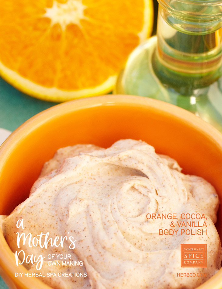 [ Recipe: DIY SPA - Orange, Cocoa and Vanilla Body Polish ] ~ from Monterey Bay Spice Co